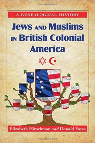 Jews and Muslims in British Colonial America - A Genealogical
